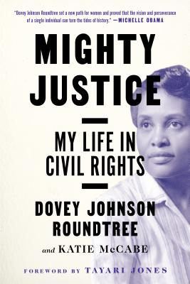 Image for MIGHTY JUSTICE: MY LIFE IN CIVIL RIGHTS