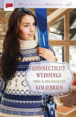 Connecticut Weddings (Romancing America), Kim O'Brien