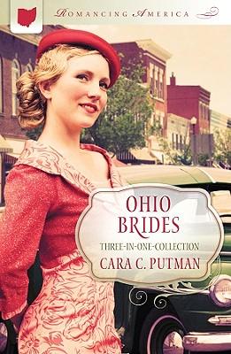 Ohio Brides (Romancing America), Cara C. Putman