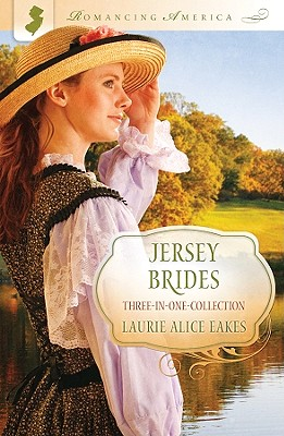Jersey Brides (Romancing America), Laurie Alice Eakes