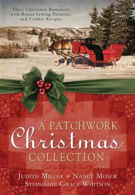 Image for A Patchwork Christmas: Three Christmas Romances with Bonus Handcraft Patterns and Cookie Recipes