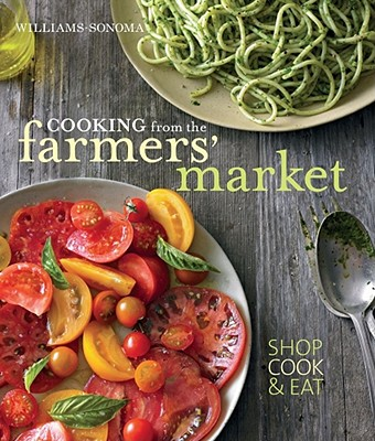 Image for Cooking From the Farmers Market (Wiliams-sonoma)