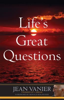 Life's Great Questions, Jean Vanier