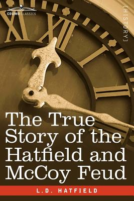 The True Story of the Hatfield and McCoy Feud, Hatfield, L. D.