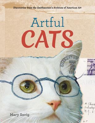 Image for Artful Cats: Discoveries from the Smithsonians Archives of American art