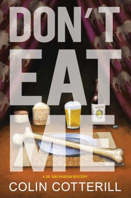Don't Eat Me (A Dr. Siri Paiboun Mystery), Colin Cotterill