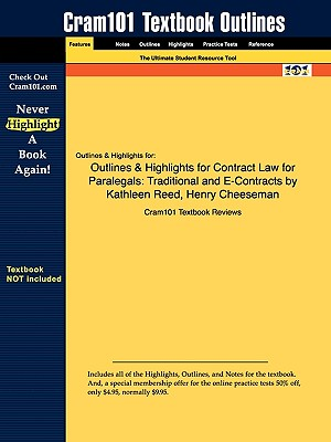 Image for Outlines & Highlights for Contract Law for Paralegals: Traditional and E-Contracts by Kathleen Reed, Henry Cheeseman (Cram101 Textbook Outlines)