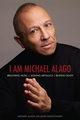 Image for I Am Michael Alago: Breathing Music. Signing Metallica. Beating Death.