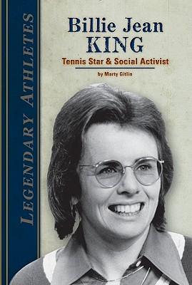 Billie Jean King: Tennis Star & Social Activist (Legendary Athletes), Gitlin, Marty
