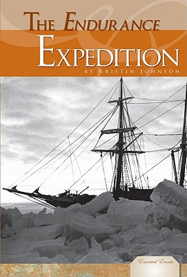 The Endurance Expedition (Essential Events), Johnson, Kristin