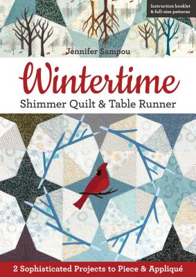 Image for Wintertime Shimmer Quilt & Table Runner: 2 Sophisticated Projects to Piece & Appliqué