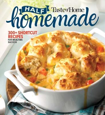 Image for Taste of Home Half Homemade: 300+ Shortcut Recipes for Dinnertime Success!