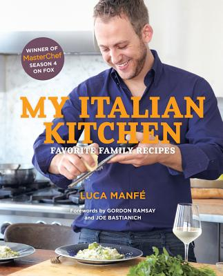 Image for My Italian Kitchen: Favorite Family Recipes from the Winner of MasterChef Season 4 on FOX