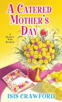 Image for A Catered Mother's Day (A Mystery With Recipes)