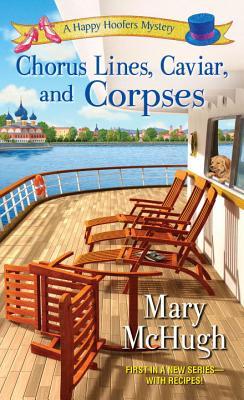 Chorus Lines, Caviar, and Corpses, McHugh, Mary