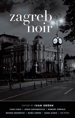 Image for Zagreb Noir (Akashic Noir)