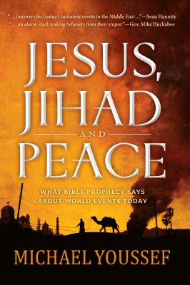 Image for Jesus, Jihad, and Peace: A Prophetic Vision for the Middle East