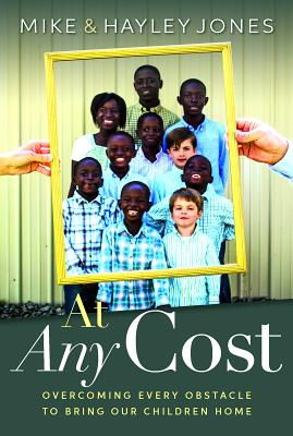 Image for At Any Cost: Overcoming Every Obstacle to Bring Our Children Home