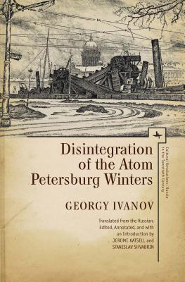 Disintegration of the Atom and Petersburg Winters (Cultural Revolutions: Russia in the Twentieth Century), Ivanov, Georgy