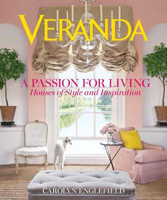Image for Veranda A Passion for Living: Houses of Style and Inspiration
