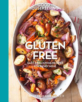 Image for Good Housekeeping Gluten Free: Easy & Delicious Recipes for Every Meal (Good Food Guaranteed)