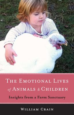 Image for The Emotional Lives of Animals & Children: Insights from a Farm Sanctuary