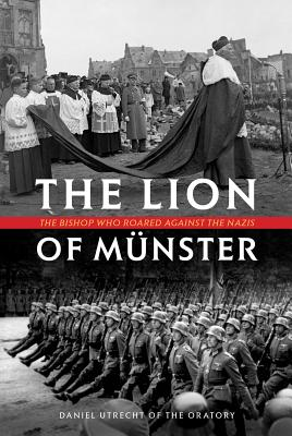 Image for The Lion of Munster: The Bishop Who Roared Against Nazis