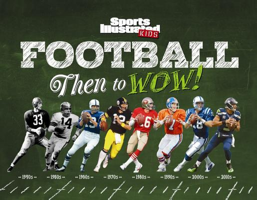 Image for Football: Then to WOW! (Sports Illustrated Kids Then to WOW!)