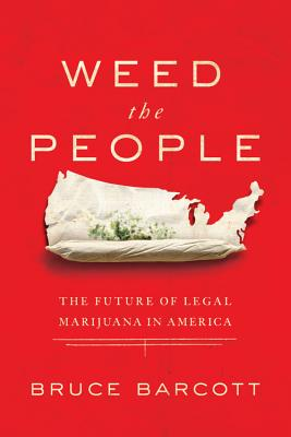 Image for Weed the People: The Future of Legal Marijuana in America