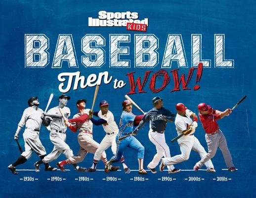 Image for Baseball: Then to WOW! (Sports Illustrated Kids Then to WOW!)