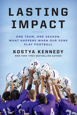 Image for Lasting Impact: One Team, One Season. What Happens When Our Sons Play Football
