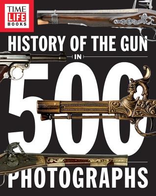 Image for History of the Gun in 500 Photographs