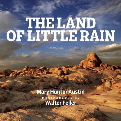 Image for The Land of Little Rain: With photographs by Walter Feller
