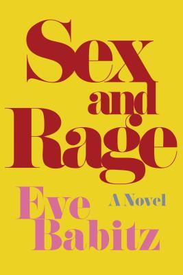 Sex and Rage: A Novel, Babitz, Eve