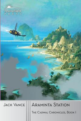 Araminta Station (The Cadwal Chronicles) (Volume 1), Vance, Jack