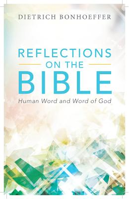 Image for Reflections on the Bible: Human Word and Word of God