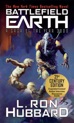Battlefield Earth: Post-Apocalyptic Sci-Fi and New York Times Bestseller, Hubbard, L. Ron