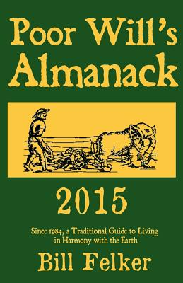 Image for Poor Will's Almanack 2015: Since 1984, a Traditional Guide to Living in Harmony with the Earth