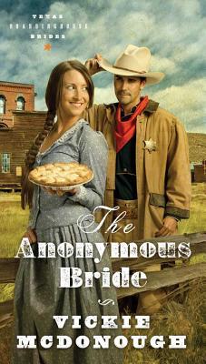 THE ANONYMOUS BRIDE (Texas Boardinghouse Brides), Vickie McDonough
