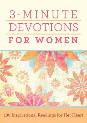 Image for 3-Minute Devotions for Women: 180 Inspirational Readings for Her Heart