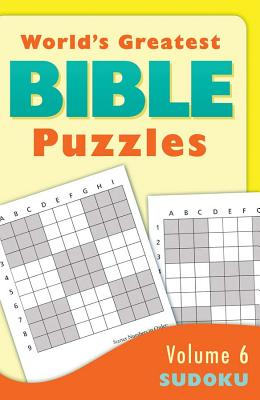 Image for WORLD'S GREATEST BIBLE PUZZLES--VOLUME 6 (SUDOKU)