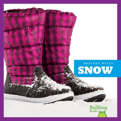 Image for Snow (Bullfrog Books: Weather Watch)