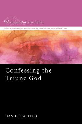 Confessing the Triune God, Daniel Castelo