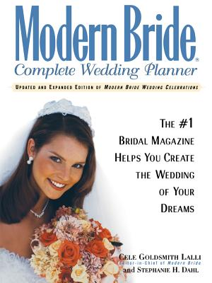 Image for Modern Bride Complete Wedding Planner: The #1 Bridal Magazine Helps You Create the Wedding of Your Dreams