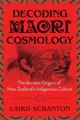 Image for Decoding Maori Cosmology: The Ancient Origins of New Zealand's Indigenous Culture