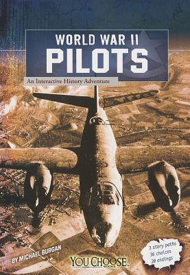 Image for World War II Pilots: An Interactive History Adventure (You Choose: World War II)
