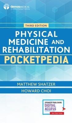 Image for Physical Medicine and Rehabilitation Pocketpedia, Third Edition ? PM&R Pocketpedia Quick Reference for Medical Students, Residents and Attending Physicians, Book and Free eBook