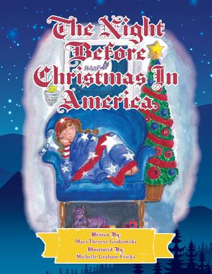 The Night Before Christmas in America: The Patriotic Version of the Night Before Christmas (Spirit of America), Grabowski, MaryTherese; Graham-Fricks, Michelle