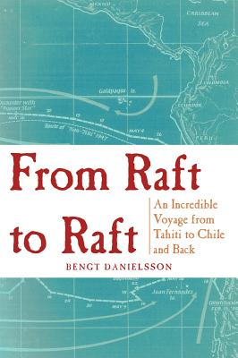 Image for From Raft to Raft: An Incredible Voyage from Tahiti to Chile and Back