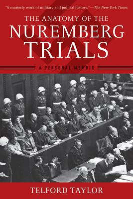 Image for The Anatomy of the Nuremberg Trials: A Personal Memoir